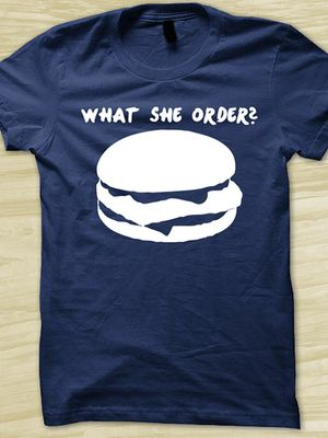 what_she_order_shirt